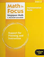 Math in Focus: Singapore Math Implementation Guide Grades 1-5