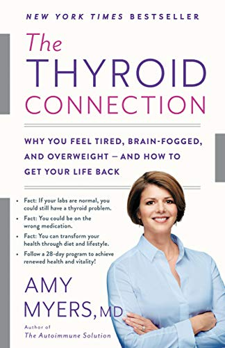 The Thyroid Connection: Why You Feel Tired, Brain-Fogged, and Overweight -...