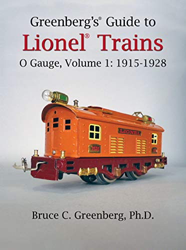 'Greenberg's Guide to Lionel Trains O Gauge, Volume 1: 1915-1928