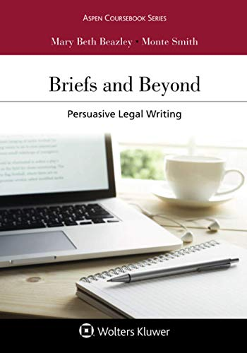 Compare Textbook Prices for Briefs and Beyond: Persuasive Legal Writing Aspen Casebook Series  ISBN 9781543813913 by Beazley, Mary Beth,Smith, Monte