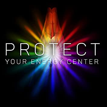 Protect Your Energy Center – Spiritual New Age Music for Healing Meditation Session, Reiki, Chakra, Yoga Time