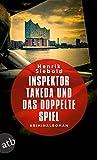 Inspektor Takeda und das doppelte Spiel: Kriminalroman (Inspektor Takeda ermittelt 4)