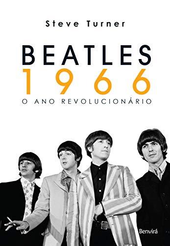 Beatles 1966: o ano Revolucionário