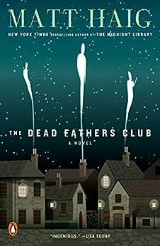 The Dead Fathers Club: A Novel by [Matt Haig]