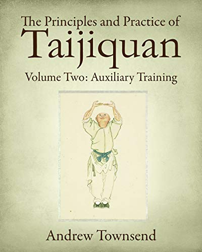 The Principles and Practice of Taijiquan: Volume Two: Auxiliary Training