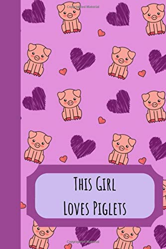 This Girl Loves Piglets: The Perfect Notebook For The Piglet...
