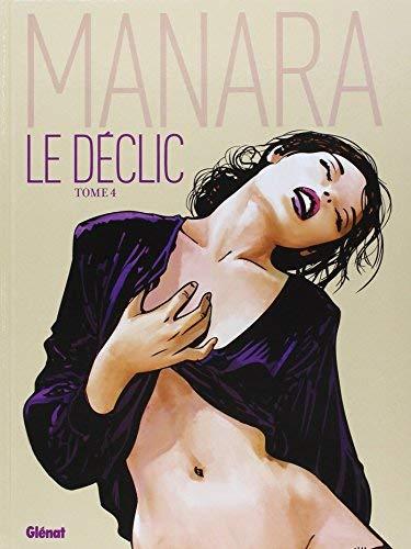 Le déclic, Tome 4 : de Milo Manara ,Marc Voline (Traduction) ( 28 octobre 2009 )