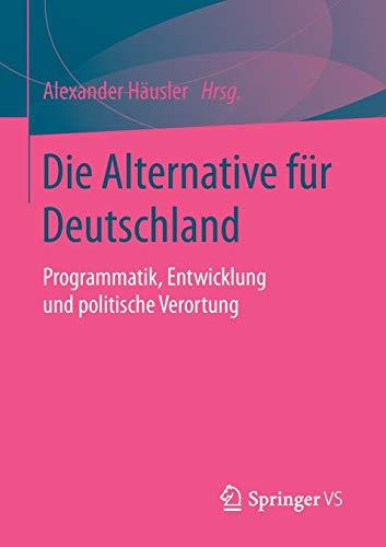 Die Alternative für Deutschland: Programmatik, Entwicklung und politische Verortung
