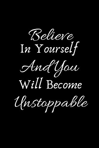Believe In Yourself And You Will Become Unstoppable: Motivational Gift For Baton Twirlers| Majorette Themed Gift| Blank Lined Journal & Notebook To Write In