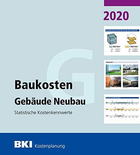 BKI Baukosten Gebäude Neubau 2020: Statistische Kostenkennwerte Gebäude (Teil 1)