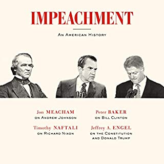 Impeachment     An American History              By:                                                                                                                                 Jon Meacham,                                                                                        Timothy Naftali,                                                                                        Peter Baker,                   and others                          Narrated by:                                                                                                                                 Fred Sanders                      Length: 7 hrs and 54 mins     67 ratings     Overall 4.7