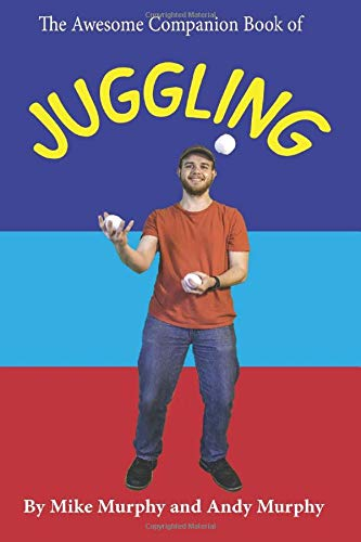 Compare Textbook Prices for The Awesome Companion Book of Juggling  ISBN 9781699634813 by Murphy, Mike,Murphy, Andy