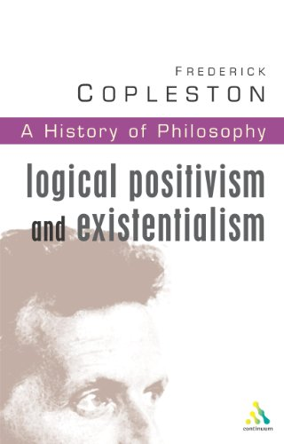 History of Philosophy, Vol. 11: Logical Positivism and Existentialism