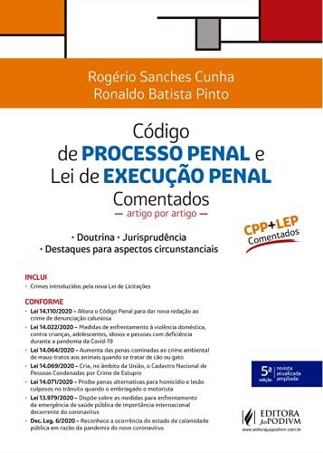 Código de Processo Penal e lei de Execução Penal Comentados: Artigo por Artigo