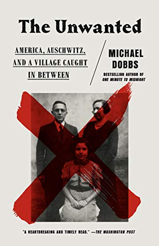 The Unwanted: America, Auschwitz, and a Village Caught In Between