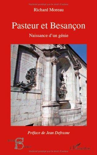 Pasteur et Besançon : Naissance d'un génie (Acteurs de la Science)