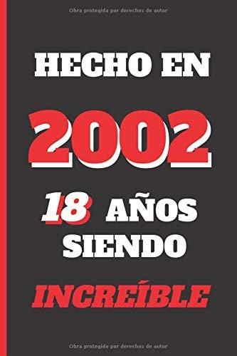 18 AÑOS SIENDO INCREÍBLE: REGALO DE CUMPLEAÑOS ORIGINAL Y DIVERTIDO | DIARIO PERSONAL, CUADERNO DE NOTAS, LIBRETA DE APUNTES O AGENDA