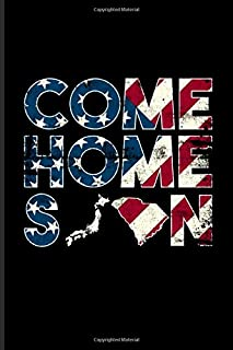 Come Home Soon: Military And Veterans Journal | Notebook | Workbook For American Soldier Return Home, Air Force Exam Prep,...