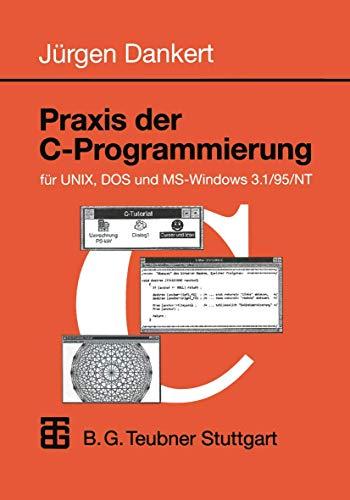 Praxis Der C-Programmierung Für Unix, DOS Und Ms-Windows 3.1/95/NT