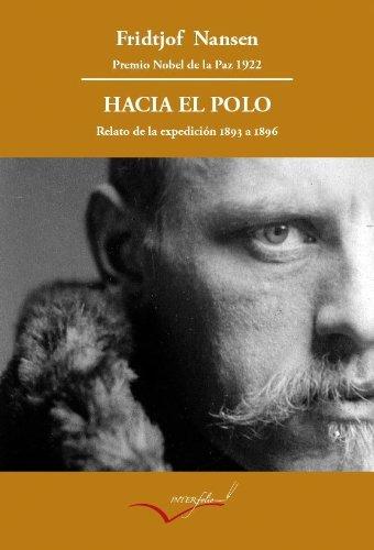 Hacia el Polo: Relato de la expedición del Fram de 1893 a 1896. (Leer y viajar)