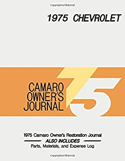 1975 CAMARO - Owner's Restoration Journal: Document the progress of your car's restoration. Keep track of parts purchases ...