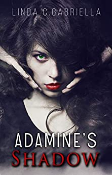 [Linda C Gabriella]のAdamine's Shadow: Super Natural Vampire (English Edition)