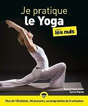 Livres Le Yoga pour les Nuls - Plus de 150 photos, 80 postures, un programme de 8 semaines PDF