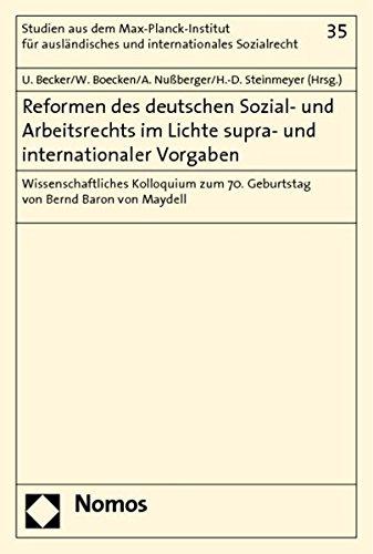 Reformen Des Deutschen Sozial- Und Arbeitsrechts Im Lichte Supra- Und Internationaler Vorgaben (Studien Aus Dem Max-planck-institut Fur Sozialrecht Und Sozialpolitik)