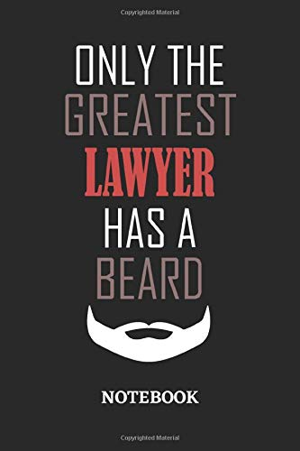 Only The Greatest Lawyer Has A Beard Notebook: 6x9 inches - 110 graph paper, quad ruled, squared, grid paper pages • Greatest Passionate Office Job Journal Utility • Gift, Present Idea