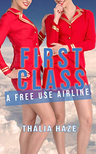 First Class: A Free Use Airline