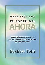 Practicando el poder de ahora: Practicing the Power of Now, Spanish-Language Edition (Spanish Edition)
