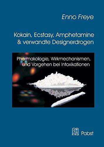 Kokain, Ecstasy, Amphetamine und verwandte Designerdrogen: Pharmakologie, Wirkmechanismen, Vorgehen bei Intoxikationen
