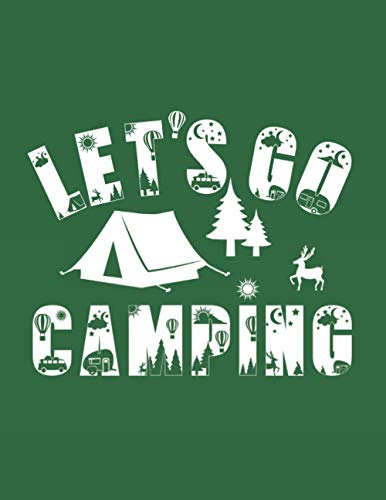Let's Go Camping: Best Log Book To Record Important Trip Information At Each Campsites - Campers Journal Notebook Gift To Track Your Memories At Camp ... Graphics To Make You Smile - 8.5'x11' Logbook