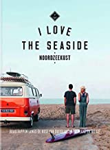 I Love The Seaside Noordzeekust (Dutch Edition)
