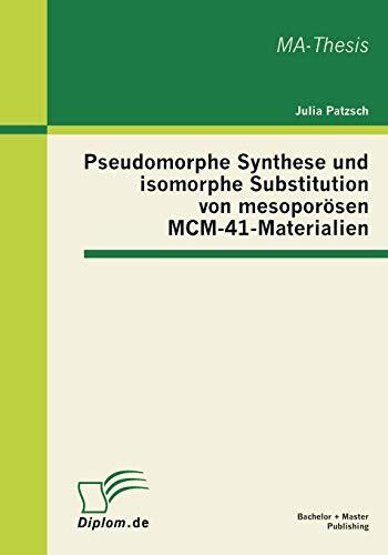 Pseudomorphe Synthese und isomorphe Substitution von mesoporösen MCM-41-Materialien
