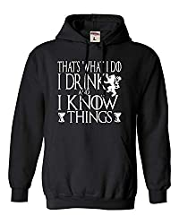 That's What I Do I Drink and I Know Things Funny GOT Hoodie