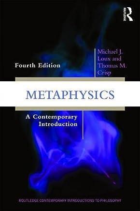 Metaphysics: A Contemporary Introduction (Routledge Contemporary Introductions to Philosophy) by Michael J. Loux Thomas M. Crisp(2017-01-27)