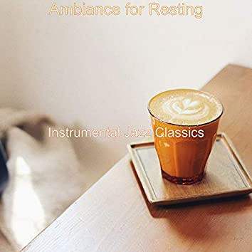 Ambiance for Resting