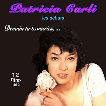 Patricia carli - les debuts (10 succès 1962)