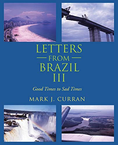 LETTERS FROM BRAZIL III: Good Times to Sad Times
