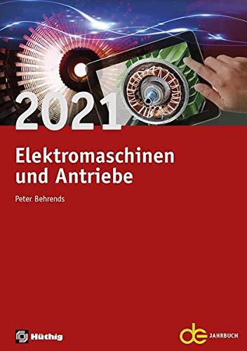 Jahrbuch für Elektromaschinenbau + Elektronik / Elektromaschinen und Antriebe 2021 (de-Jahrbuch)