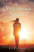 An Overcoming Spirit: 21 Days