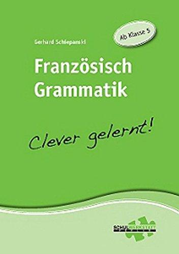 Französisch Grammatik - clever gelernt: Ab Klasse 5