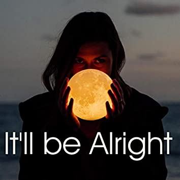 It'll Be Alright