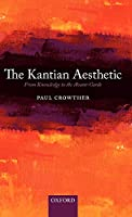 The Kantian Aesthetic: From Knowledge to the Avant-Garde