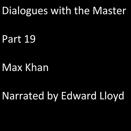 Dialogues with the Master: Part 19 audiobook cover art