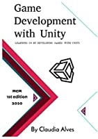 Game Development with Unity: Learning c# by developing games with unity Front Cover