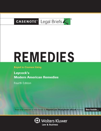Compare Textbook Prices for Remedies: Laycock 3e Casenote Legal Briefs 4 Edition ISBN 9780735571808 by Casenotes