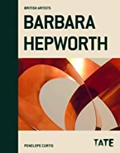Barbara Hepworth (British Artists) (British Artists Series) by Penelope Curtis (2-May-2013) Hardcover