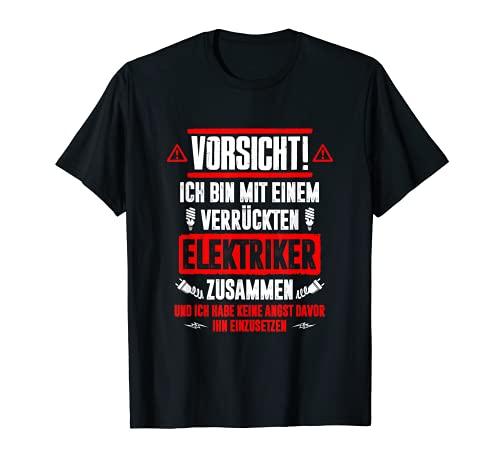 Lustiges Elektriker T-Shirt: Bin Mit Verrücktem Elektriker T-Shirt